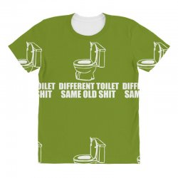 different toilet, same old shit All Over Women's T-shirt | Artistshot