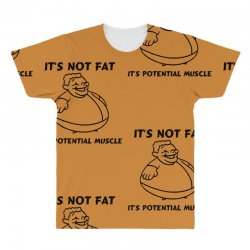 it's not fat, it's potential muscle All Over Men's T-shirt | Artistshot