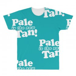 pale is the new tan! All Over Men's T-shirt | Artistshot