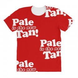 pale is the new tan! All Over Women's T-shirt | Artistshot