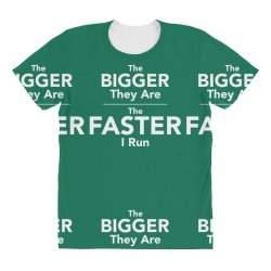 the bigger they are the faster All Over Women's T-shirt | Artistshot
