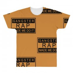 gangster rap made me do it All Over Men's T-shirt | Artistshot
