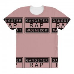 gangster rap made me do it All Over Women's T-shirt | Artistshot