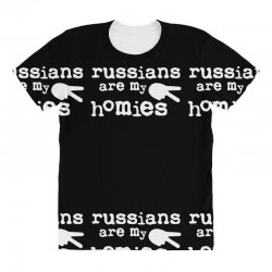 russians are my homies All Over Women's T-shirt | Artistshot