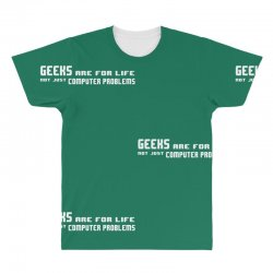 geeks are for life not just computer problems All Over Men's T-shirt | Artistshot