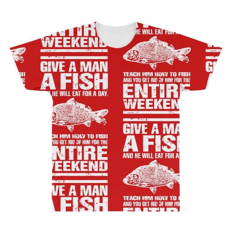 213aa989 Custom Give A Man A Fish Mens Funny Fishing All Over Men's T-shirt ...