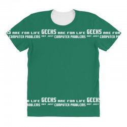 geeks are for life not just computer problems All Over Women's T-shirt | Artistshot