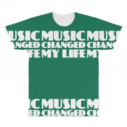 music changed my life All Over Men's T-shirt | Artistshot
