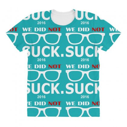 We Did Not Suck All Over Women's T-shirt Designed By Vr46