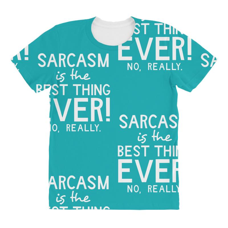 f61c6180 Custom Sarcasm Is The Best Thing Ever All Over Women's T-shirt By  Narayatees - Artistshot