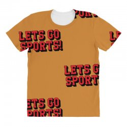 Lets Go Sports All Over Women's T-shirt | Artistshot