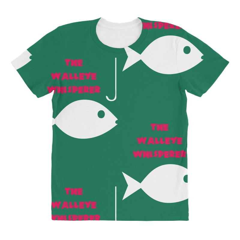 Custom Walleye Whisperer Fishing All Over Women S T Shirt By