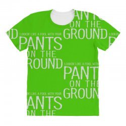 pants on the ground All Over Women's T-shirt   Artistshot