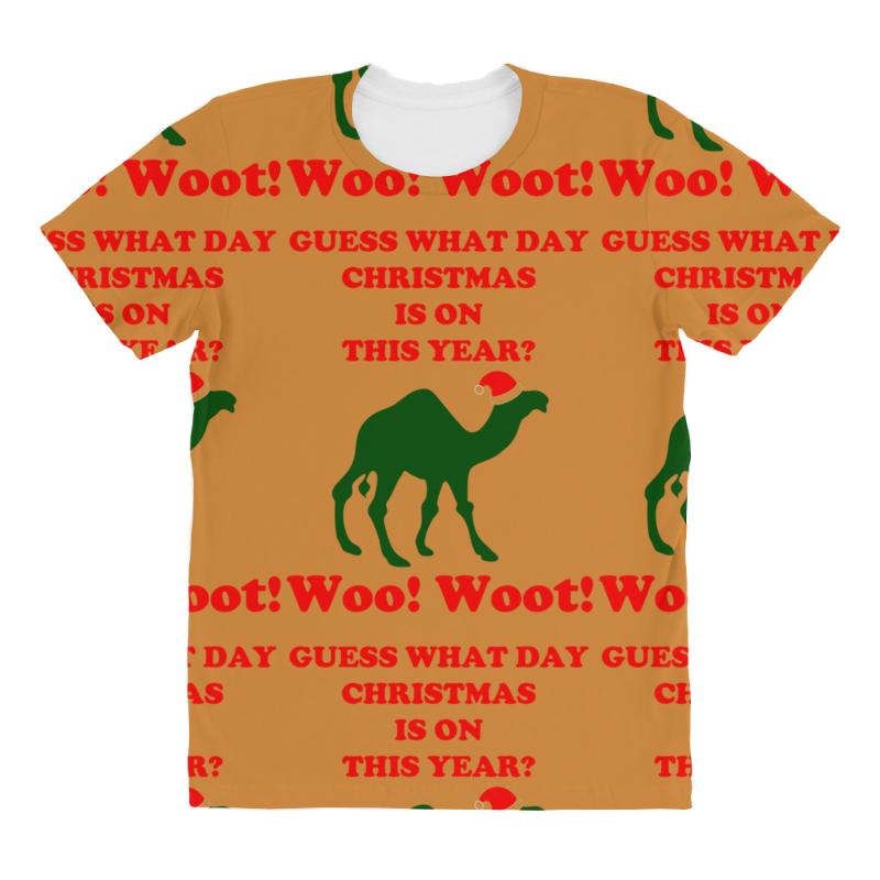 ac71709c7ca6 Custom Guess What Day Christmas Is On Hump Day All Over Women's T ...