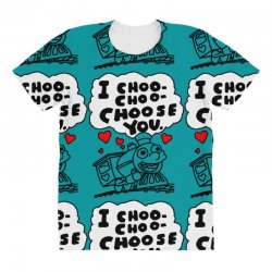i choo choo choose you All Over Women's T-shirt | Artistshot