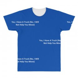 yes, i have a truck (no, i will not help you move) All Over Men's T-shirt | Artistshot
