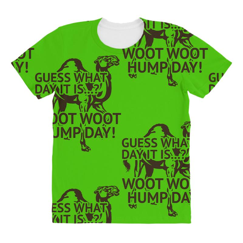 d9ed32bcc663 Custom Guess What Day It Is Woot Woot Hump Day All Over Women's T-shirt By  S4poolart - Artistshot