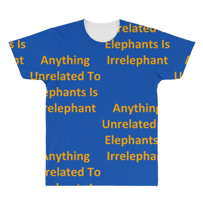 9fbb166c1 Custom Anything Unrelated To Elephants Is Irrelephant All Over Men's T-shirt  By Kosimasgor - Artistshot