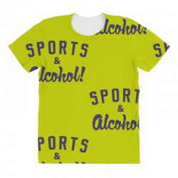 sports and alcohol! All Over Women's T-shirt | Artistshot