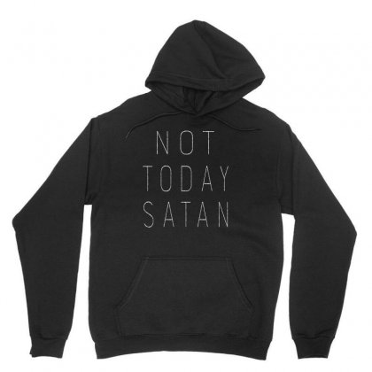 Not Today Satan Unisex Hoodie Designed By Rardesign