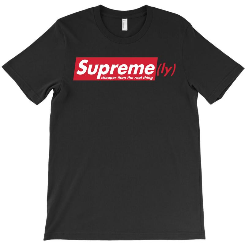 Supreme Ly Cheaper Than The Real Thing T Shirt