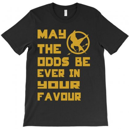 May The Odds Be Ever In Your Favour T-shirt