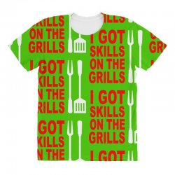 got skills on the grills apron All Over Women's T-shirt | Artistshot