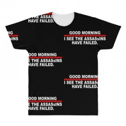 good morning i see the assassins have failed All Over Men's T-shirt | Artistshot