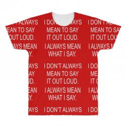 i always mean what i say All Over Men's T-shirt | Artistshot