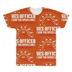 Yes Officer I Saw The Speed Limit, I Just Didn't See you All Over Men's T-shirt | Artistshot