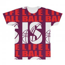 ball is life funny sports All Over Men's T-shirt | Artistshot