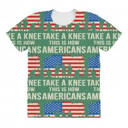 This Is How Americans Take A Knee All Over Women's T-shirt | Artistshot
