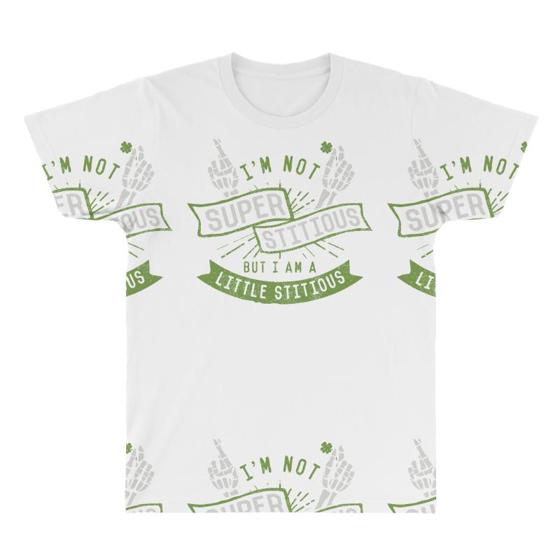 0ce6ea03 i'm not superstitious, but i am a little stitious All Over Men's T-shirt