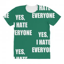 yes i hate everyone All Over Women's T-shirt | Artistshot