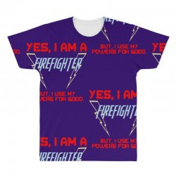 yes i am a firefighter All Over Men's T-shirt | Artistshot