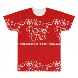 love yourself first always keep fighting All Over Men's T-shirt | Artistshot