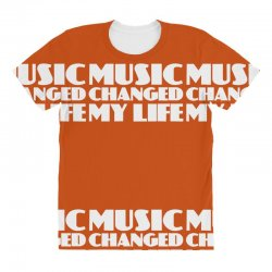 music changed my life All Over Women's T-shirt | Artistshot