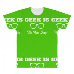 geek is the new sexy All Over Men's T-shirt | Artistshot