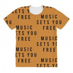 music sets you free All Over Women's T-shirt | Artistshot
