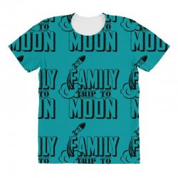 Family Trip To Moon All Over Women's T-shirt   Artistshot