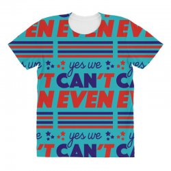 yes we can't even All Over Women's T-shirt | Artistshot