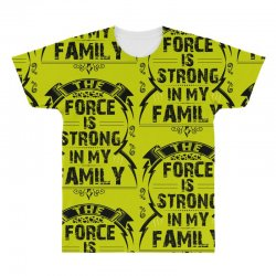 The force is strong in my family... All Over Men's T-shirt | Artistshot