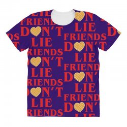 Friends Dont Lie All Over Women's T-shirt | Artistshot