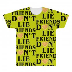 Friends Dont Lie All Over Men's T-shirt | Artistshot