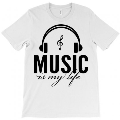 Music Is My Life T-shirt Designed By Sbm052017