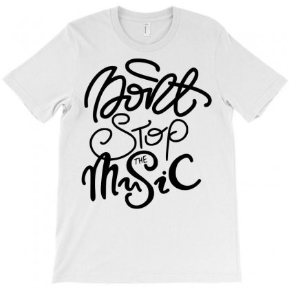 Don't Stop The Music T-shirt Designed By Sbm052017