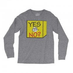 yes our no Long Sleeve Shirts | Artistshot