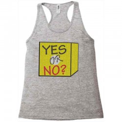yes our no Racerback Tank | Artistshot