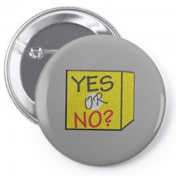 yes our no Pin-back button | Artistshot