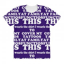 the shirt i wear to cover my tattoos, family dark All Over Women's T-shirt | Artistshot